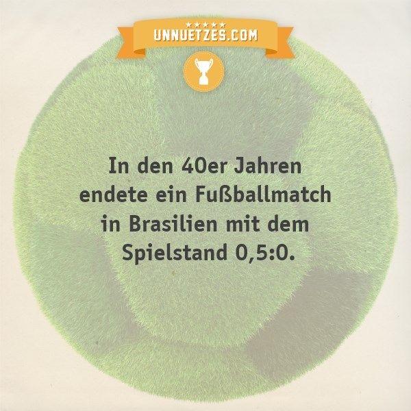 So kam es zu dem ungewöhnlichen Spielausgang: http://www.unnuetzes.com/wissen/12515/fussballmatch-050/
