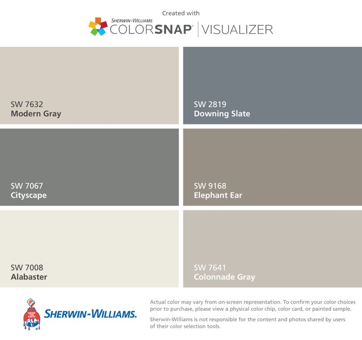 I found these colors with ColorSnap® Visualizer for iPhone by Sherwin-Williams: Modern Gray (SW 7632), Cityscape (SW 7067), Alabaster (SW 7008), Downing Slate (SW 2819), Elephant Ear (SW 9168), Colonnade Gray (SW 7641).