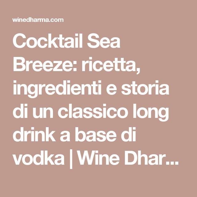 Cocktail Sea Breeze: ricetta, ingredienti e storia di un classico long drink a base di vodka | Wine Dharma