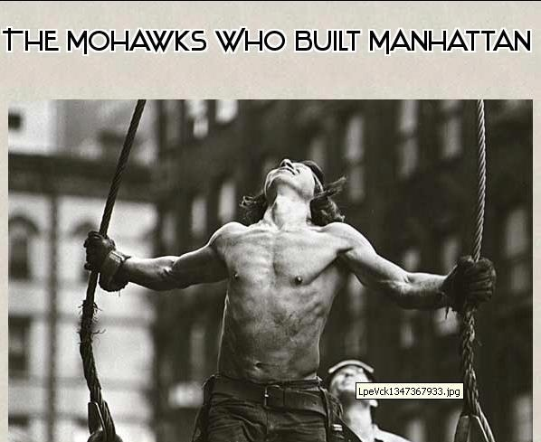 For generations, the Mohawk have left their reservations in or near Canada to raise skyscrapers in the heart of New York City.