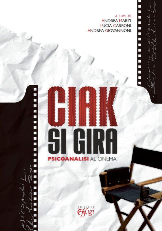 Questo libro, prodotto conclusivo dell'esperienza realizzata a Siena con il titolo Ciak si gira! per iniziativa del Centro Psicoanalitico di Firenze – sezione toscana della S.P.I – e della Associazione Senese di Psicoterapia Psicoanalitica, vuol dare testimonianza della fecondità di spunti che possono derivare dal rapporto fra Cinema e Psicoanalisi.   SCHEDA DEL LIBRO http://www.cpadver-effigi.com/blog/ciak-si-gira-psicoanalisi-al-cinema/