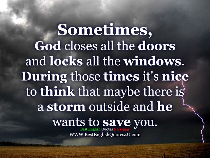 Best English Quotes & Sayings Sometimes, God closes all