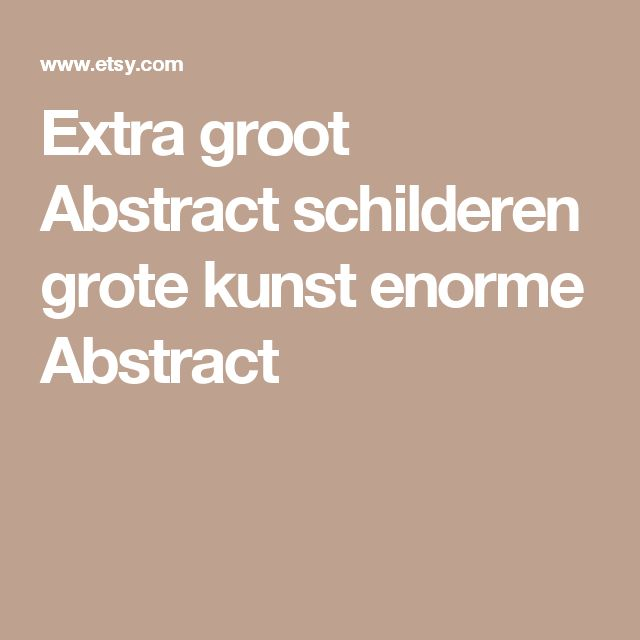 Extra groot Abstract schilderen grote kunst enorme Abstract