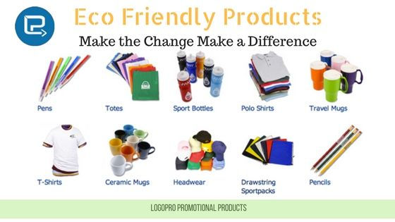 Buy Eco friendly products- Make the Change Make a difference: Logopro #Promotionalproducts #promotional #Marketing #PromotionalMerchandise #business
