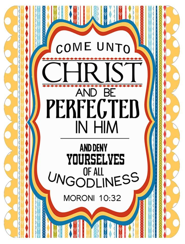 2014 LDS Mutual Theme, LDS YW, LDS young women, LDS young men, Come Unto Christ, Perfected, Ungodliness, Moroni 10:32,  If you would like the free jpeg, email me at andreamatrix1@yahoo.com