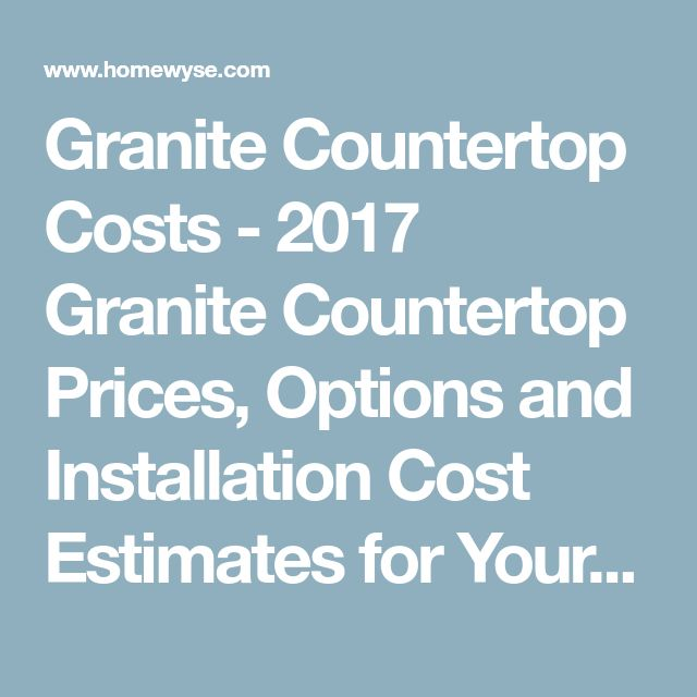 Granite Countertop Costs - 2017 Granite Countertop Prices, Options and Installation Cost Estimates for Your Area - Homewyse.com