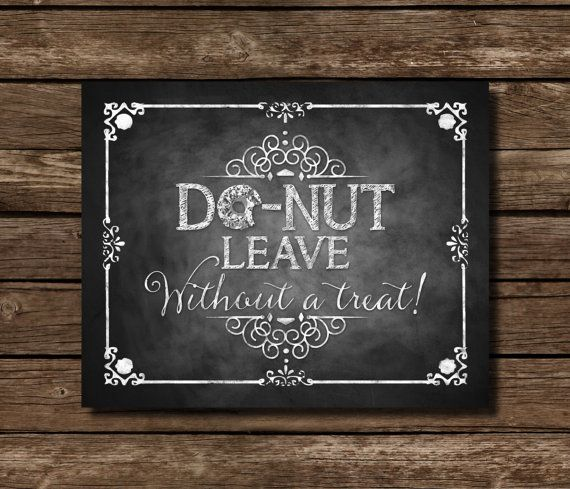 Wedding Signage Ideas: Donut Leave Without A Treat Chalkboard Donut Sign