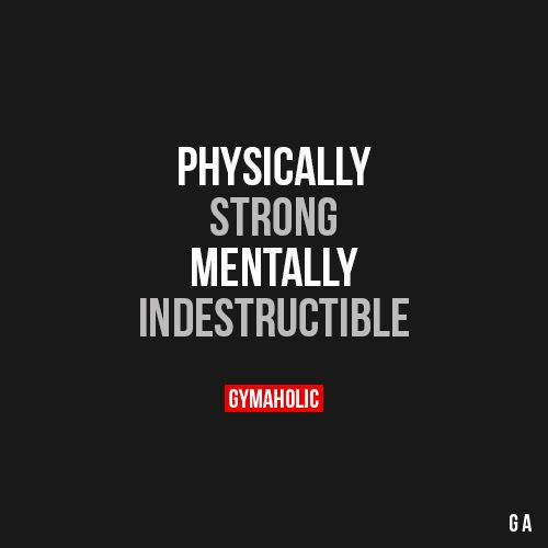gymaaholic: Mentally indestructible. More motivation -> http://www.gymaholic.co