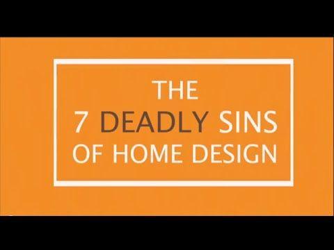 Seven deadly sins of home design