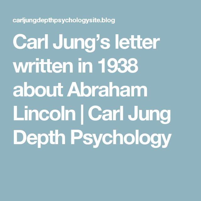 Carl Jung's letter written in 1938 about Abraham Lincoln | Carl Jung Depth Psychology