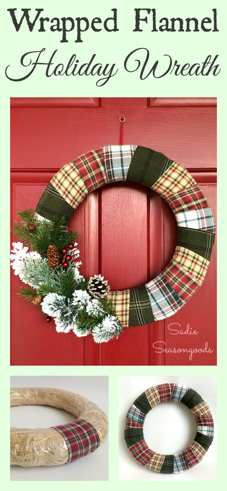 I've always wanted a wreath that was Christmas-y AND winter-y so that it could stay put through February, and now I have one! Flannel scraps from thrift store flannel shirts in holiday colors make for the perfect mixed plaid wreath. Add some sprigs of greenery, pine cones, and red berries, and you have a gorgeous piece of door decor! Love this thrifted Christmas upcycle / repurpose project from #SadieSeasongoods . #SoMe2