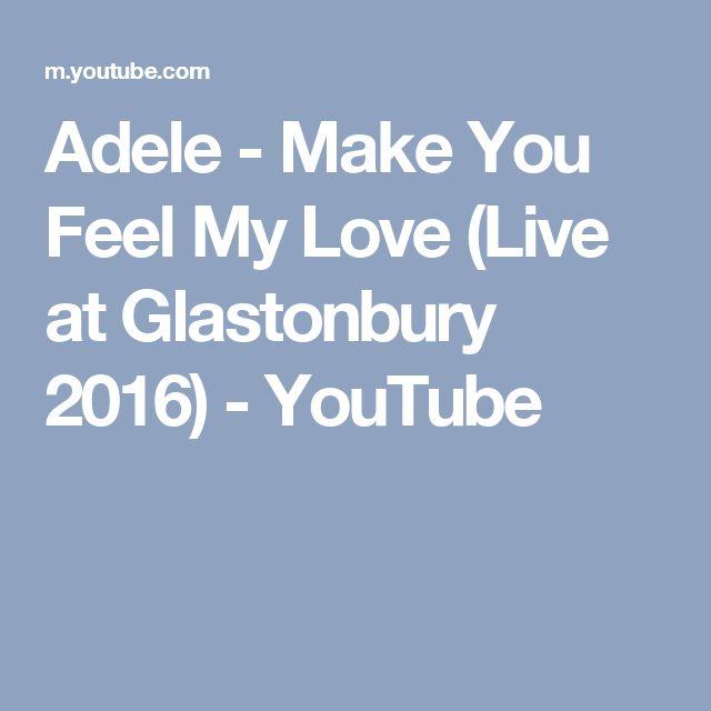 Adele - Make You Feel My Love (Live at Glastonbury 2016) - YouTube