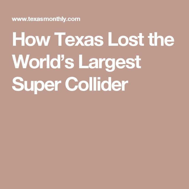 How Texas Lost the World's Largest Super Collider