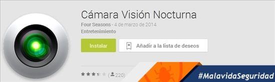 """AVISO DE SEGURIDAD: Se está difundiendo una aplicación llamada """"Cámara Visión Nocturna"""". No funciona correctamente, te suscribe a sitios de SMS de pago y envía mensajes a tus contactos de la libreta de teléfonos. ¡No la instales y difunde este mensaje!  Más información: http://www.malavida.com/blog/50714/camara-vision-nocturna-nueva-estafa-que-utiliza-apps-como-whatsapp-o-telegram  #MalavidaSeguridad"""