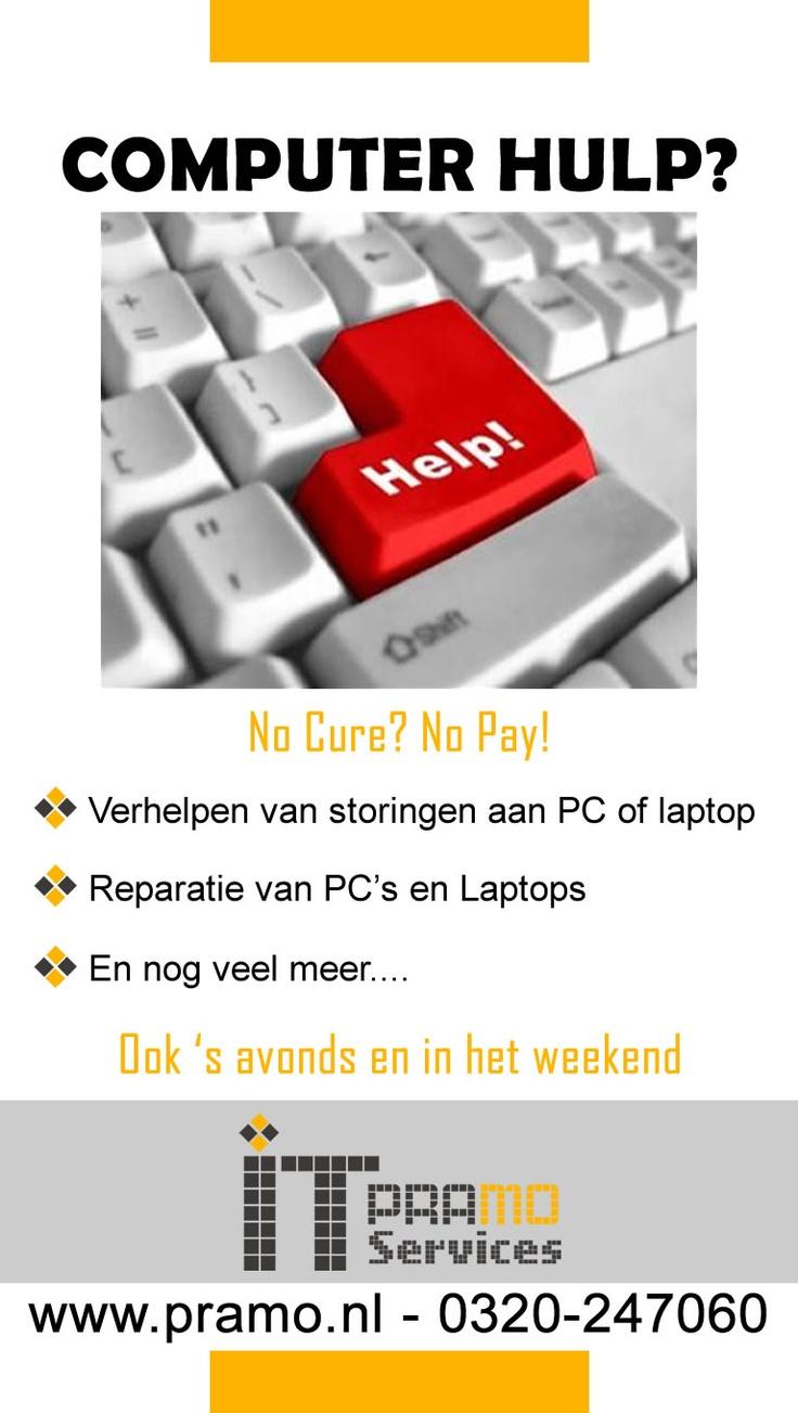 Computer Hulp? No Cure? No Pay! 0320-247060 Ook avond en weekends. #Lelystad www.pramo.nl