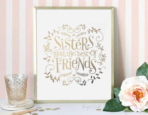 8x10 - Gold or Silver Foil -  'Sisters Make the Best of Friends' - Metallic Art Print