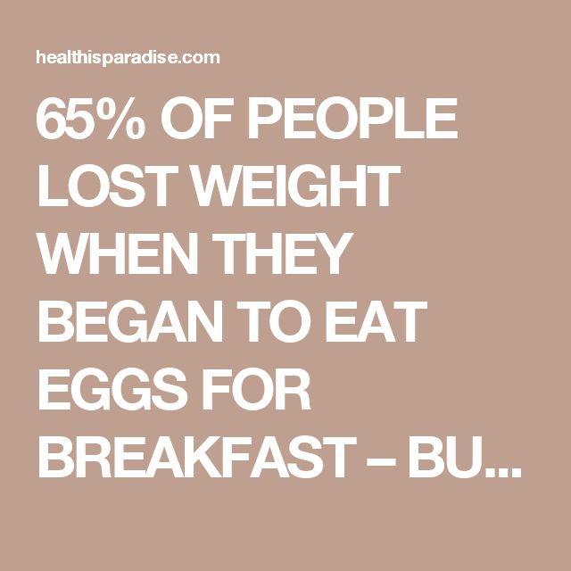 65% OF PEOPLE LOST WEIGHT WHEN THEY BEGAN TO EAT EGGS FOR BREAKFAST – BUT ONLY IF THEY ARE SAVED IN THIS WAY – Health is Paradise