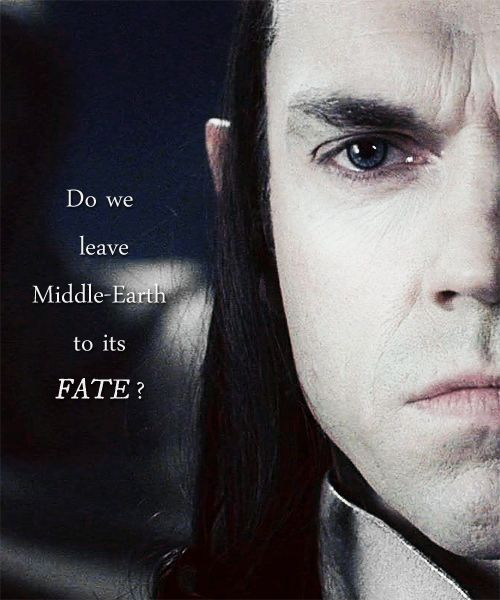 Elrond Quotes: I Really Love How The Conflict Of Elves In The Trilogy Is