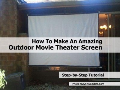 How To Make An Amazing Outdoor Movie Theater Screen