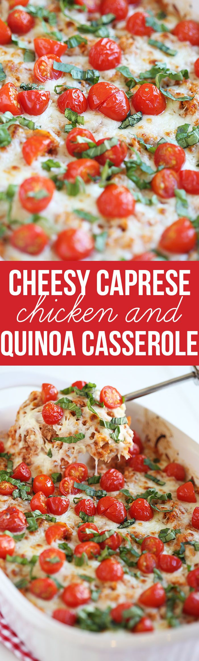 This Cheesy Caprese Chicken and Quinoa Casserole is the perfect healthy weeknight meal that is hearty, full of flavor and sure to please your entire family!