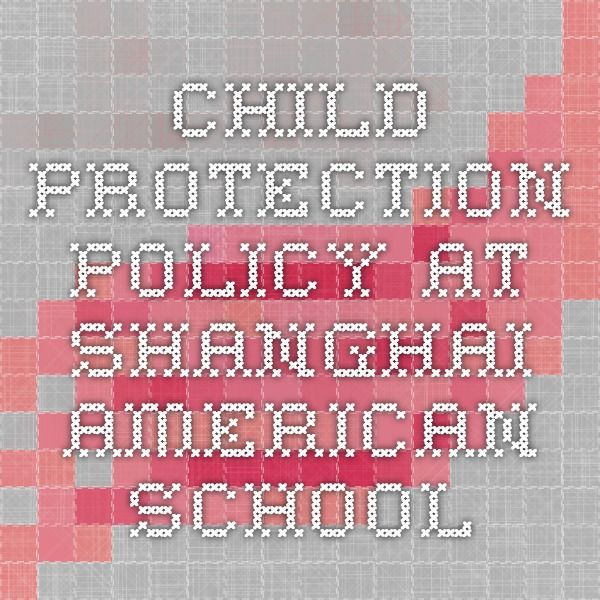 Child Protection Policy At Shanghai American School