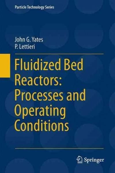 Fluidized-bed Reactors: Processes and Operating Conditions: Processes and Operating Conditions