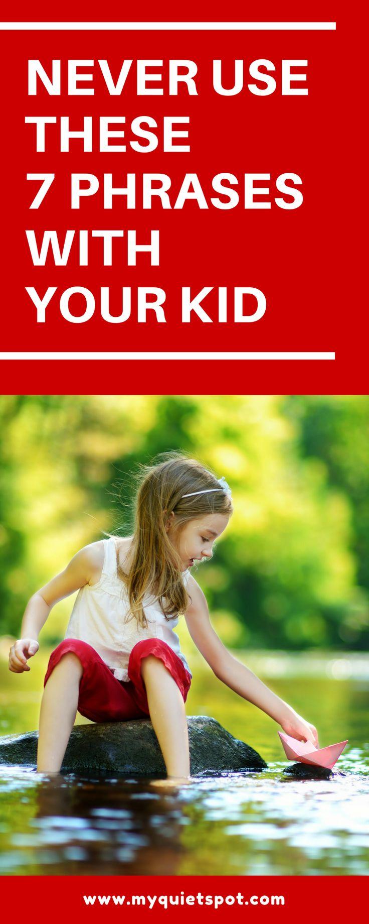 neverusethese7phraseswithyourkid Kids behavior