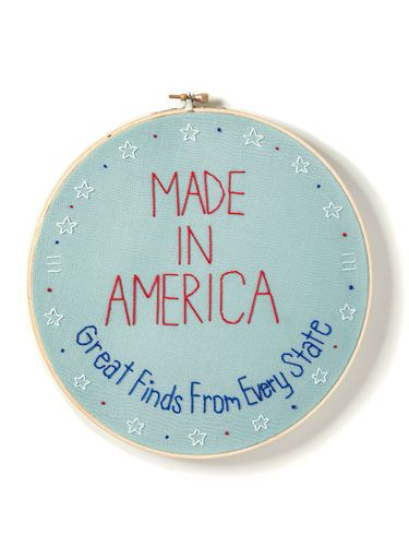 We've rounded up 51* Made-in-the-USA products crafted from sea to shining sea. *Yes, D.C., we're including you!