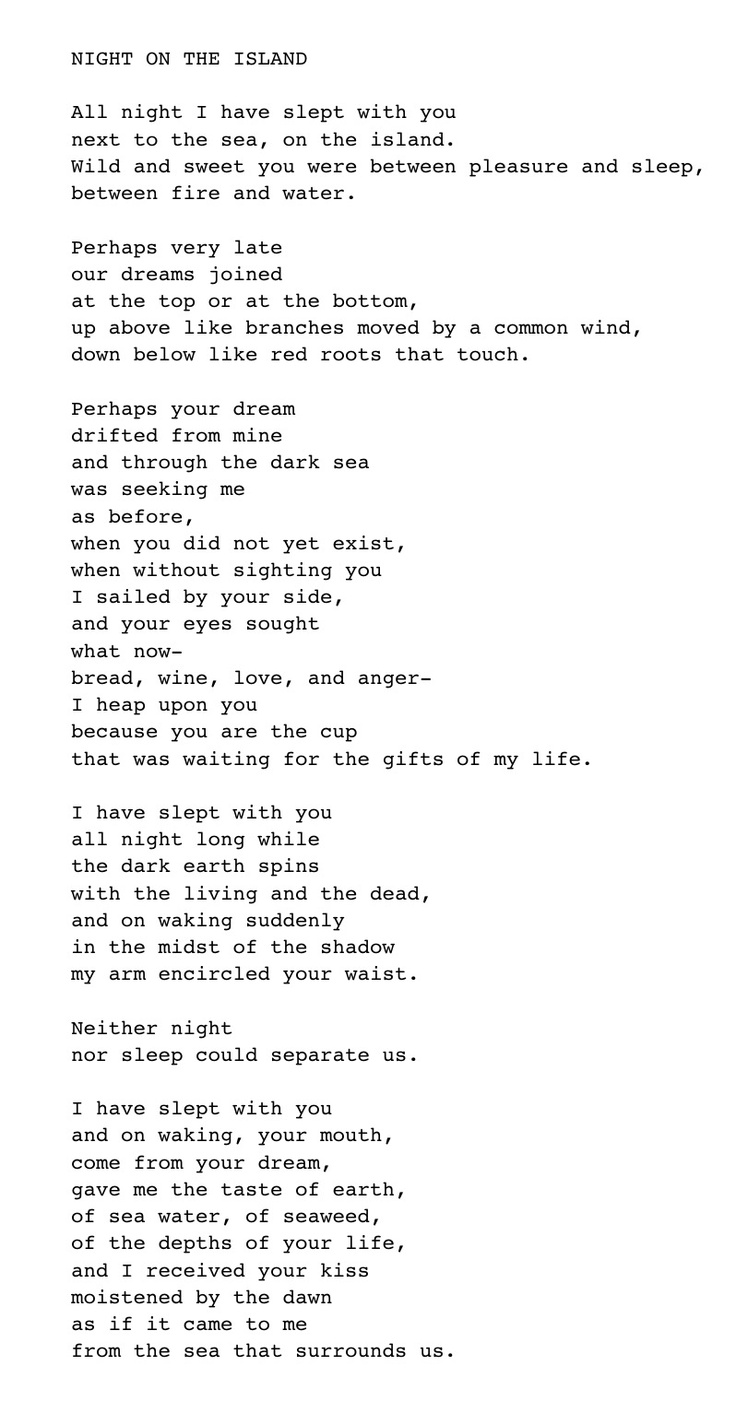 Night on the Island, by Pablo Neruda. This poem brings me to tears every time.