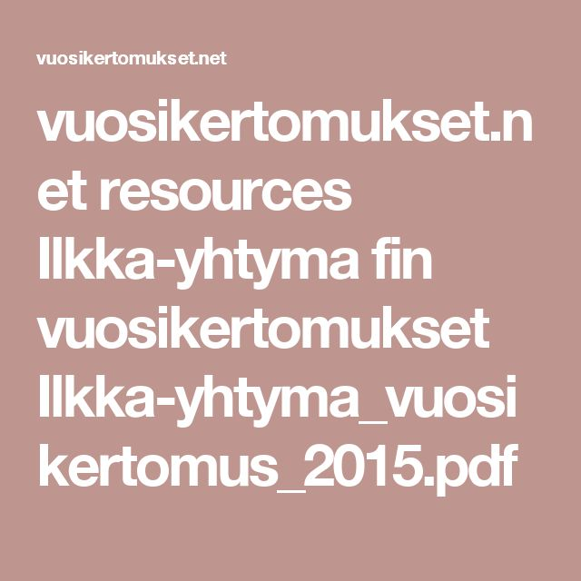 vuosikertomukset.net resources Ilkka-yhtyma fin vuosikertomukset Ilkka-yhtyma_vuosikertomus_2015.pdf