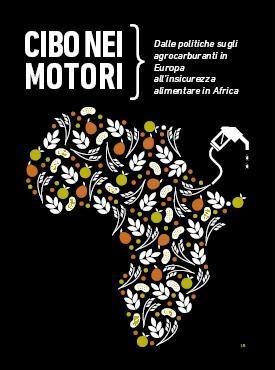 Europafrica: Cibo nei motori – Dalle politiche sugli agro carburanti in Europa all'insicurezza alimentare inAfrica