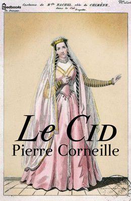 Pierre CORNEILLE, Le Cid