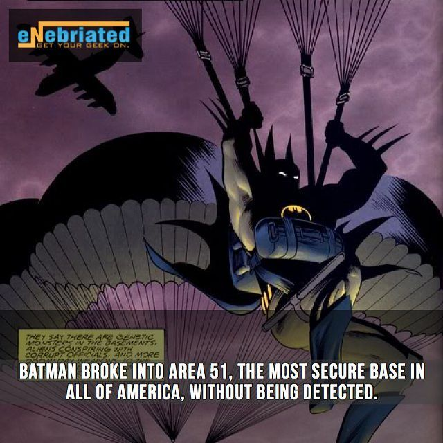 And how you ask? He's Batman.