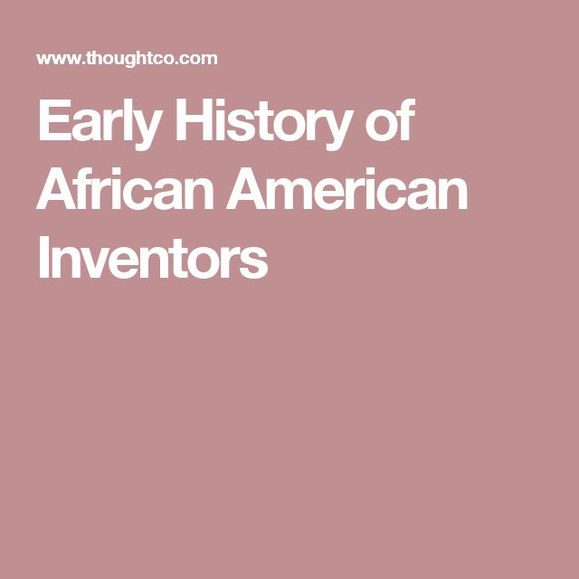 Early History of African American Inventors