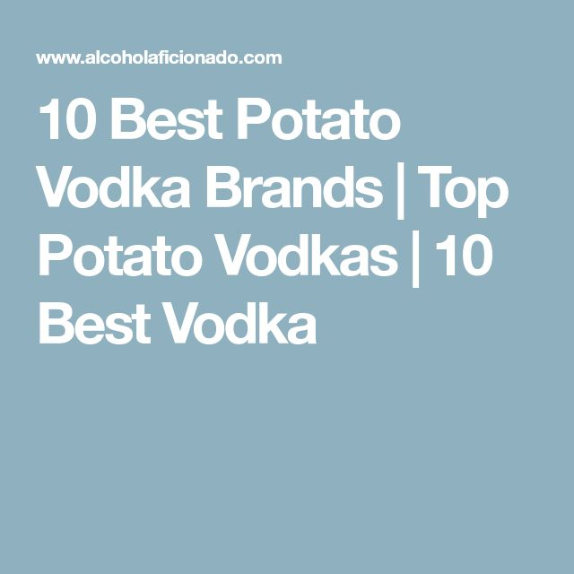 10 Best Potato Vodka Brands | Top Potato Vodkas | 10 Best Vodka