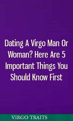 5 things you need to know about dating a virgo male