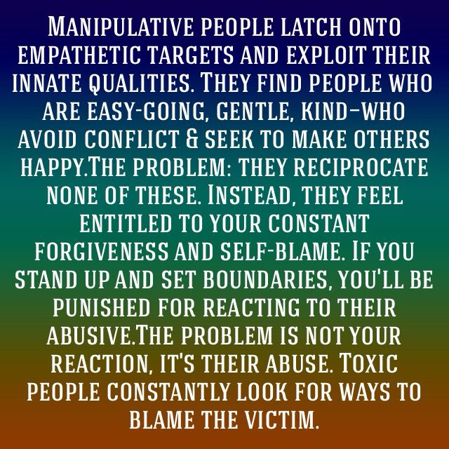 INFJs are particularly vulnerable to Narcs, NPDs, sociopaths and PAMs. Set boundaries, don't put up with abuse