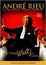 Andre Rieu and His Johann Strauss Orchestra: And the Waltz Goes On