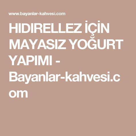 HIDIRELLEZ İÇİN MAYASIZ YOĞURT YAPIMI - Bayanlar-kahvesi.com