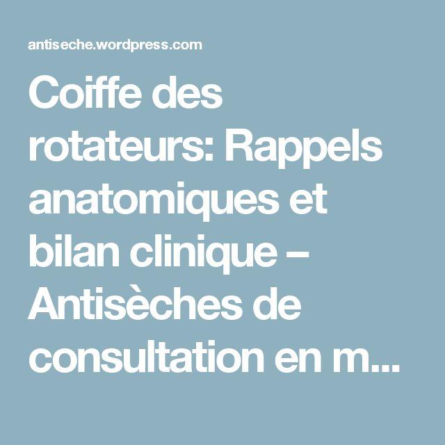 Coiffe des rotateurs: Rappels anatomiques et bilan clinique – Antisèches de consultation en médecine générale