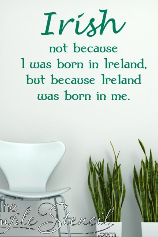 Irish Because Ireland Was Born In Me Vinyl Wall Quote St Patrick S Day In 2020 Vinyl Wall Quotes St Patricks Day Quotes Wall Quotes