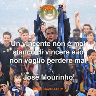 #citazioni #josémourinho #motivazione #pensiero #parolesante #saggio #italianblogger #specialone #inter #intermilan #calcio