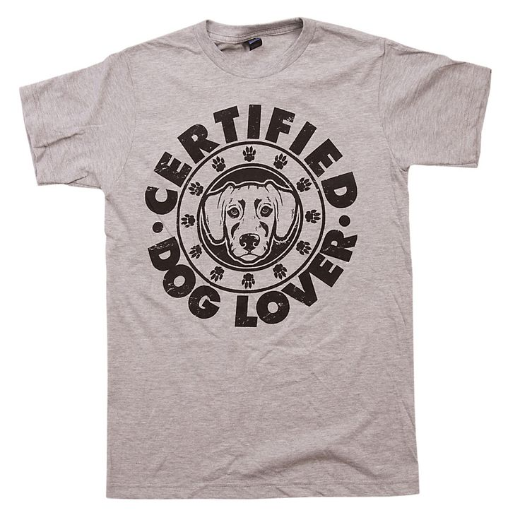 You love your dog and would do anything for that canine companion! Wear our 'Certified Dog Lover' t-shirt with pride!