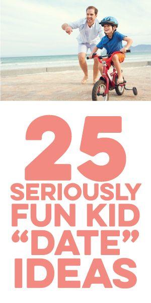 "25 Seriously Fun Kid ""Date"" Ideas!"