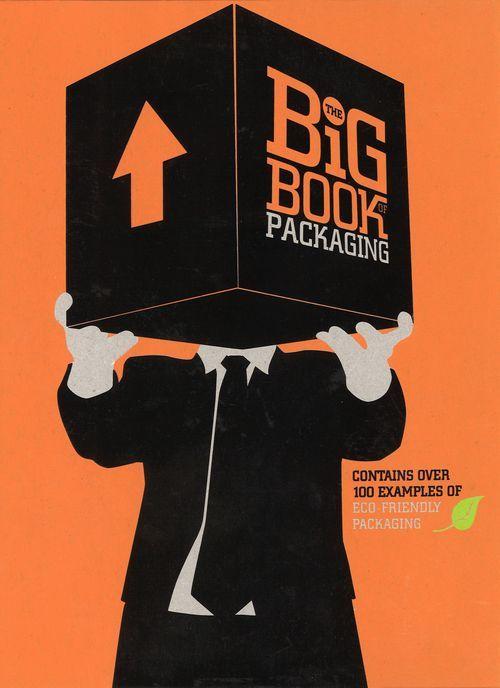 BURKE, W.; BAER, L.; PIETRUSZYNSKI, J. The Big Book of Packaging. Harper Design, 2011. 384 pages.