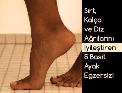 Sırt, Kalça ve Diz Ağrılarını İyileştiren 5 Ayak Egzersizi
