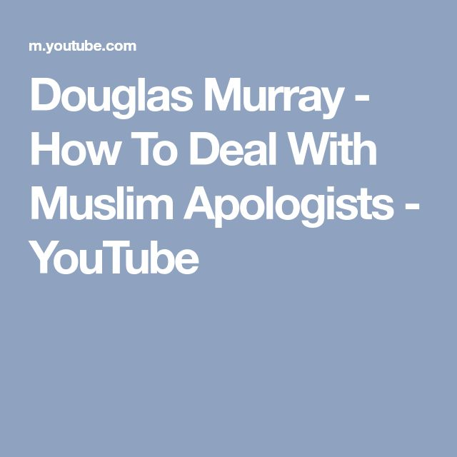 Douglas Murray - How To Deal With Muslim Apologists - YouTube
