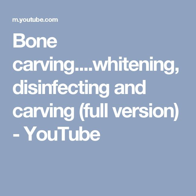 Bone carving....whitening, disinfecting and carving (full version) - YouTube