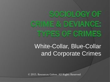 sociology white collar In sociology, a normative definition views crime as deviant behavior the relationship that white-collar crime has with corporate crime is that they are.