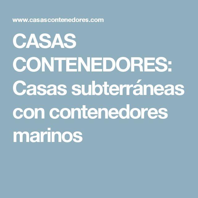 CASAS CONTENEDORES: Casas subterráneas con contenedores marinos
